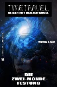Cover Die Zwei-Monde-Festung: Timetravel 57 - Reisen mit der Zeitkugel