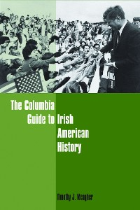 Cover The Columbia Guide to Irish American History