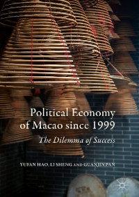 Cover Political Economy of Macao since 1999