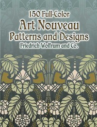 Cover 150 Full-Color Art Nouveau Patterns and Designs