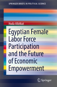Cover Egyptian Female Labor Force Participation and the Future of Economic Empowerment