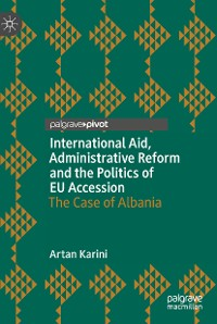 Cover International Aid, Administrative Reform and the Politics of EU Accession