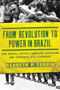 Cover From Revolution to Power in Brazil
