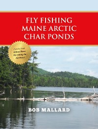 Cover Fly Fishing Maine Arctic Char Ponds