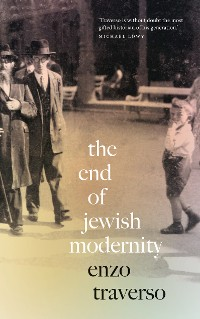 Cover The End of Jewish Modernity