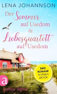 Cover Der Sommer auf Usedom & Liebesquartett auf Usedom