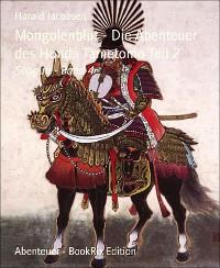 Cover Mongolenblut - Die Abenteuer des Honda Tametomo Teil 2