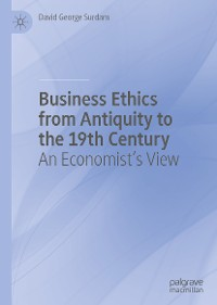 Cover Business Ethics from Antiquity to the 19th Century
