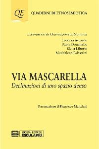 Cover Via Mascarella. Declinazioni di uno spazio denso