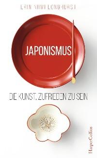 Cover Japonismus - Die Kunst, zufrieden zu sein