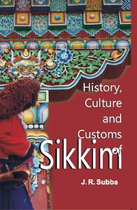 Cover History, Culture and Customs of Sikkim