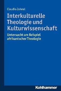 Cover Interkulturelle Theologie und Kulturwissenschaft