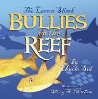 Cover The Lemon Shark BULLIES on the REEF