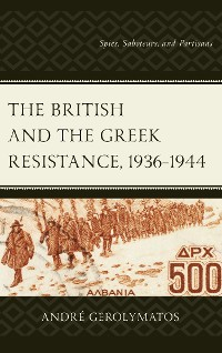Cover The British and the Greek Resistance, 1936–1944