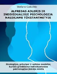 Cover Alfredas Adleris ir individualioji psichologija naujajame tūkstantmetyje
