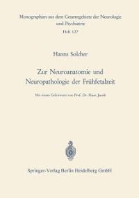 Cover Zur Neuroanatomie und Neuropathologie der Fruhfetalzeit