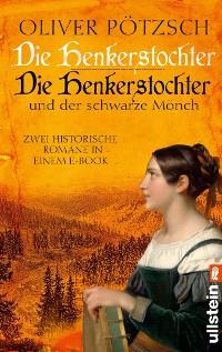 Cover Die Henkerstochter / Die Henkerstochter und der schwarze Mönch