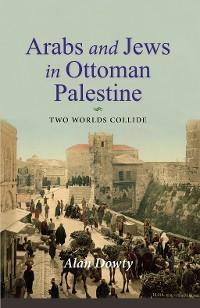 Cover Arabs and Jews in Ottoman Palestine