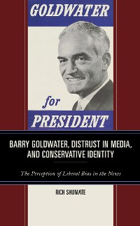 Cover Barry Goldwater, Distrust in Media, and Conservative Identity