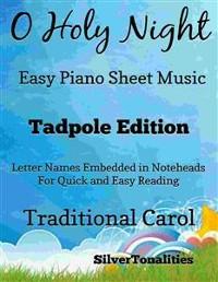 Cover O Holy Night Cantique de Noel Easy Piano Sheet Music Tadpole Edition