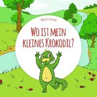 Cover Wo ist mein kleines Krokodil?