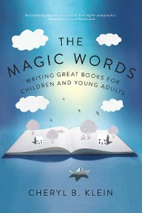 Cover The Magic Words: Writing Great Books for Children and Young Adults
