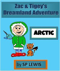 Cover Zac & Tigey's Dreamland Adventures - Arctic