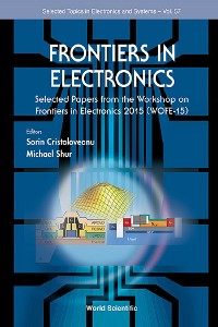 Cover Frontiers In Electronics - Selected Papers From The Workshop On Frontiers In Electronics 2015 (Wofe-15)
