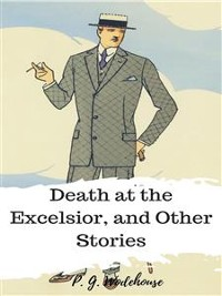 Cover Death at the Excelsior, and Other Stories