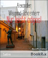 Cover Nur leicht adipös!