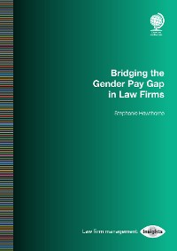 Cover Bridging the Gender Pay Gap in Law Firms