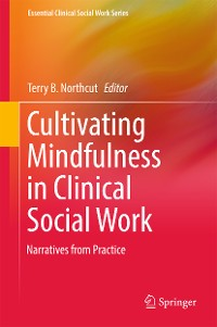 Cover Cultivating Mindfulness in Clinical Social Work