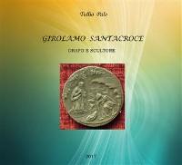 Cover Girolamo Santacroce - Orafo e scultore