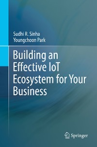 Cover Building an Effective IoT Ecosystem for Your Business