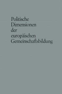Cover Politische Dimensionen der europaischen Gemeinschaftsbildung