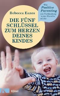 Cover Die fünf Schlüssel zum Herzen deines Kindes