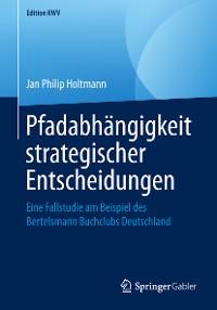Cover Pfadabhängigkeit strategischer Entscheidungen