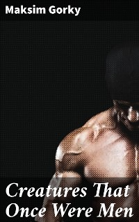Cover Creatures That Once Were Men