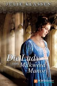 Cover Die Lady von Milkweed Manor