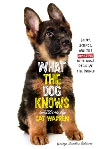 Cover What the Dog Knows Young Readers Edition