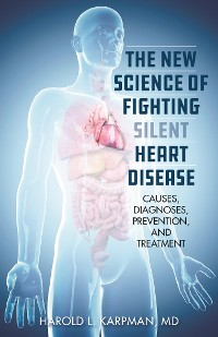 Cover The New Science of Fighting Silent Heart Disease