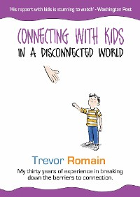 Cover Connecting With Kids In A Disconnected World