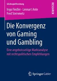 Cover Die Konvergenz von Gaming und Gambling