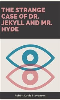 Cover The Strange Case Of Dr. Jekyll And Mr. HydeThe Strange Case Of Dr. Jekyll And Mr. Hyde