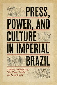 Cover Press, Power, and Culture in Imperial Brazil