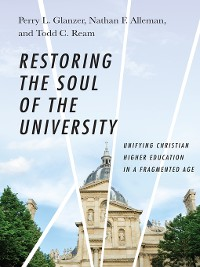 Cover Restoring the Soul of the University