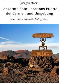 Cover Lanzarote Foto-Locations Puerto del Carmen und Umgebung