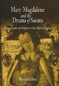 Cover Mary Magdalene and the Drama of Saints