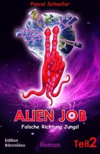 Cover Alien Job, Teil 2: Falsche Richtung, Jungs