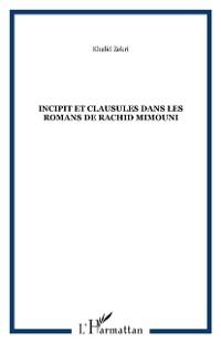 Cover Incipit et clausules dans les romans de rachid mimouni